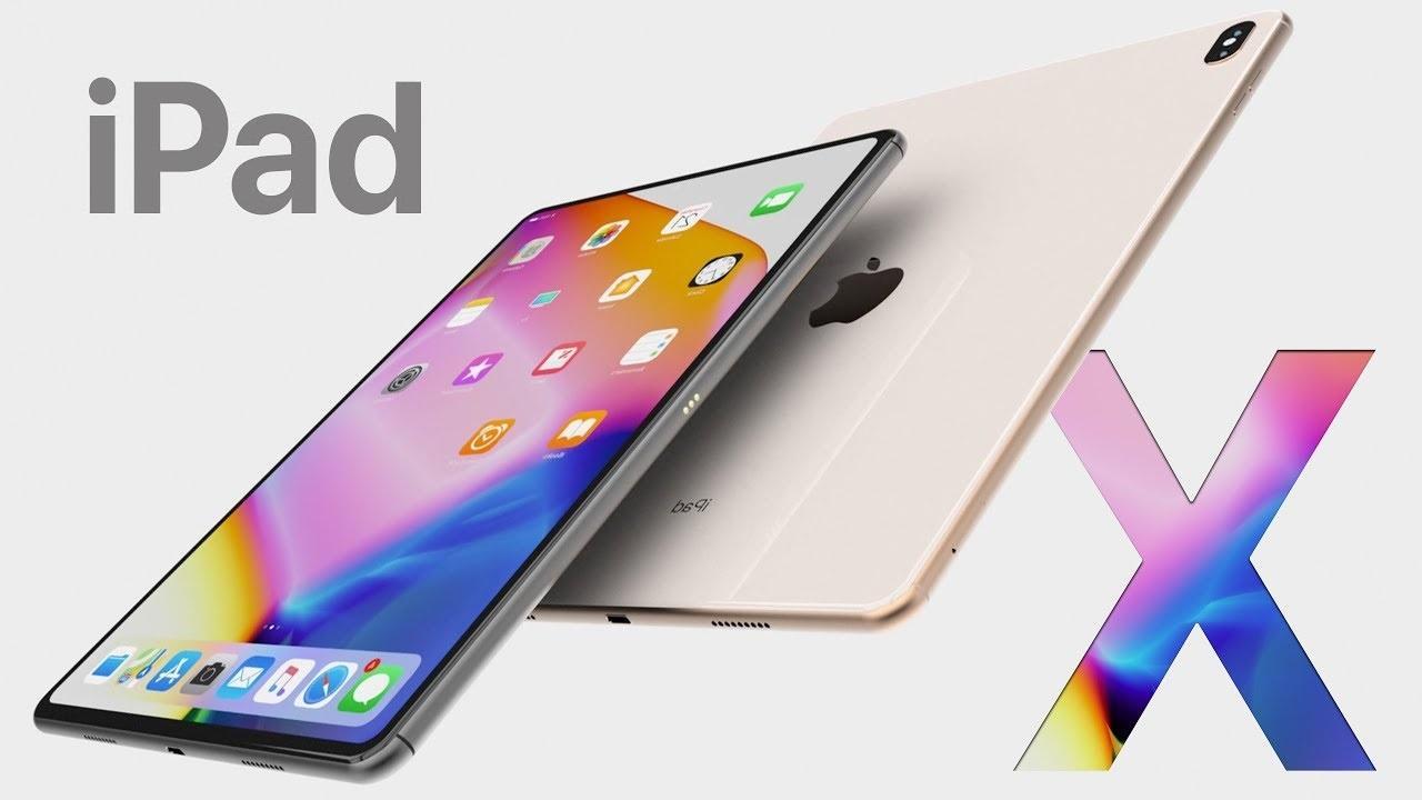 Новый iPad X Pro 2018: Дата выхода, Дизайн, Размеры, Последние Новости